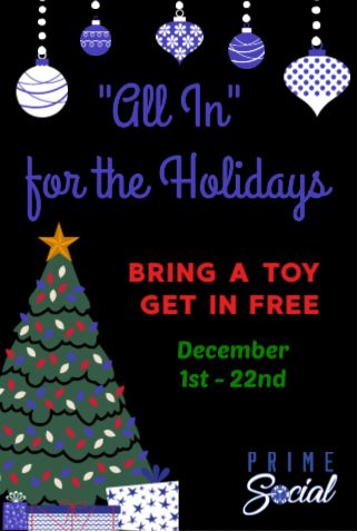All In toy drive flyer reads bring a toy get in free from December 1st to 22nd